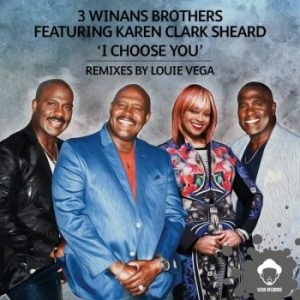 3 Winans Brothers feat Karen Clark – I Choose You (Louie Vega Dance Ritual Mix