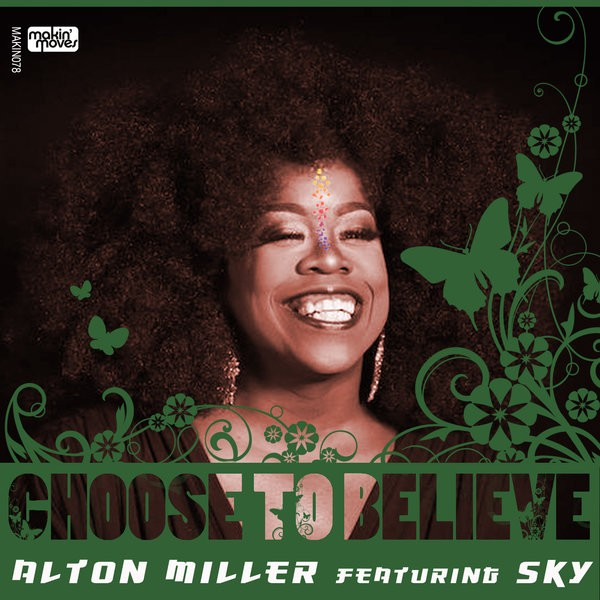 Alton Miller feat Sky Covington – Choose To Believe