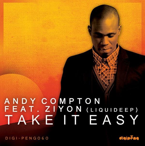 Andy Compton feat Ziyon (Liquideep) – Take It Easy (Leighton Moody's Soulsideup Mix)