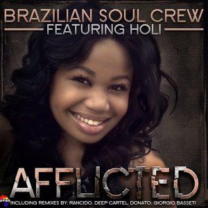 Brazilian Soul Crew feat Holi- Afflicted (Rancido Travelling Soul Mix)