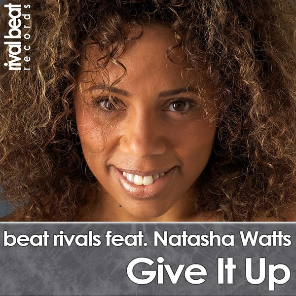Beat Rivals feat Natasha Watts- Give It Up