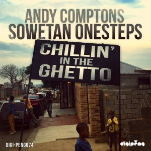 Andy Comptons Sowetan Onesteps- Chillin The Ghetto