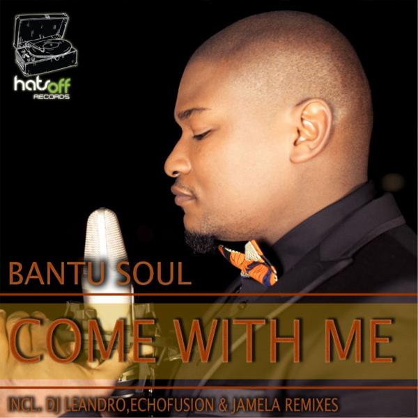 Bantu Soul- Come With Me (Original Mix)