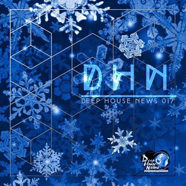 #DHN_DeepHouseNews 017