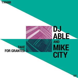 DJ Able feat Mike City- Take For Granted (Original Mix)