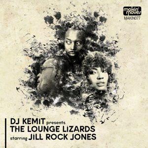 DJ Kemit Presents The Lounge Lizards Starring Jill Rock Jones