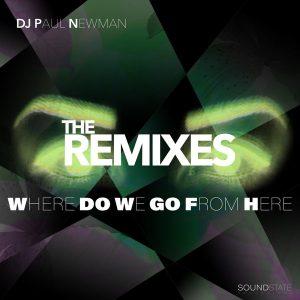 DJ Paul Newman- Where Do We Go From Here (Richard Earnshaw Vocal Mix)