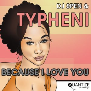 DJ Spen & Typheni- Because I Love You (Reelsoul Remix)