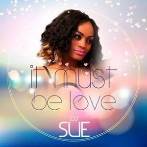 DJ Sue- It Must Be Love