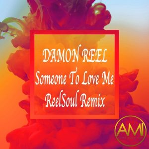 Damon Reel – Someone To Love Me (Reelsoul Extended Vocal Remix