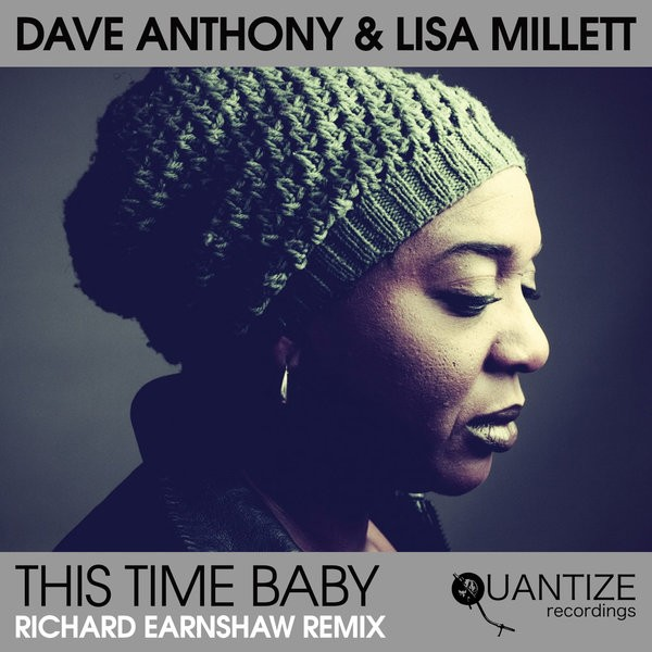 Dave Anthony feat Lisa Millett- This Time Baby (Richard Earnshaw Remix)