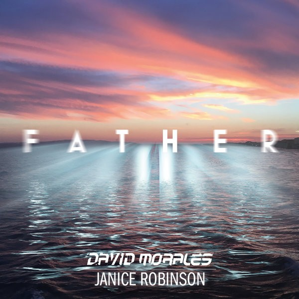 David Morales & Janice Robinson Father (Classic Epic Mix)