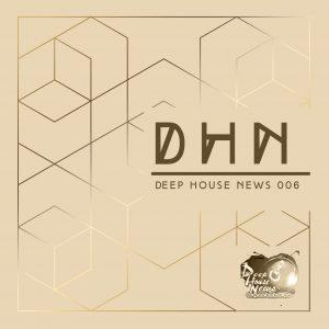 #DHN_DeepHouseNews 006