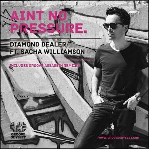 Diamond Dealer feat Sacha Williamson – Aint No Pressure (Groove Assassin Vocal Mix)