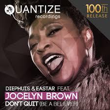 Diephuis & Eastar feat Jocelyn Brown- Dont Quit (Be a Believer) (DJ Spen & Soulfuledge Pulse Persistent Mix)