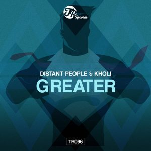 Distant People feat Kholi – Greater (Vocal Mix)
