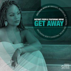 Distant People feat Mpho – Get Away (Original Mix)