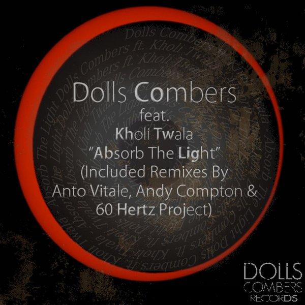 Dolls Combers feat Kholi Twala- Absorb The Light (60 Hertz Project Vocal Mix)