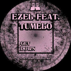 Ezel feat Tumelo – Get Down (Original Mix)