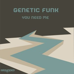 Genetic Funk- You Need Me (Main Mix)