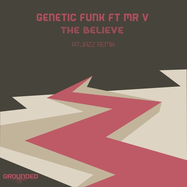 Genetic Funk feat Mr. V – The Believe (Atjazz Remix)