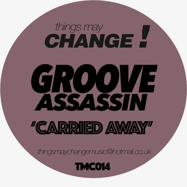 Groove Assassin – Carried Away