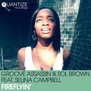 Groove Assassin, Sol Brown feat Selina Campbell- FireFlyin (Original Mix)
