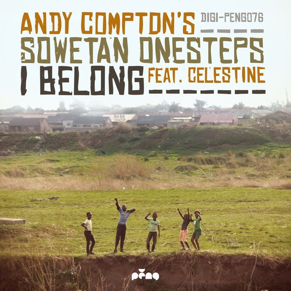 Andy Comptons Sowetan OneSteps feat Celestine- I Belong (The Rurals Remix)