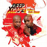 Deep Xcape feat Oscar – I Like It (Radio Edit)