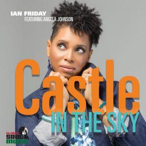 Ian Friday feat Angela Johnson – Castle In The Sky (Main Mix)