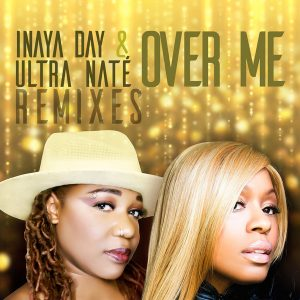Inaya Day & Ultra Nate – Over Me (Harness Reelsoul Vocal Mix)