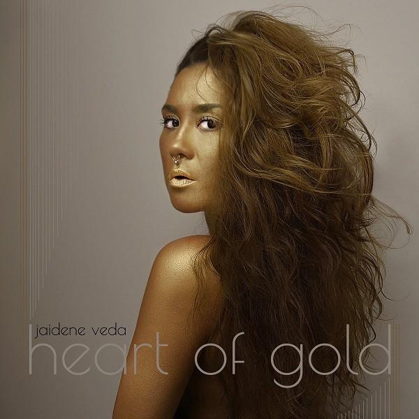 Jaidene Veda – Heart Of Gold