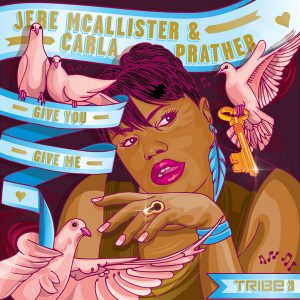 Jere McAllister & Carla Prather – Give You, Give Me (Sean McCabe and Black Sonix Remix)