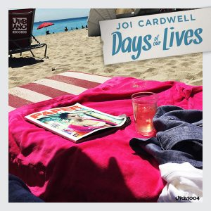 Joi Cardwell – Days Of Our Lives (Soares Main Mix)