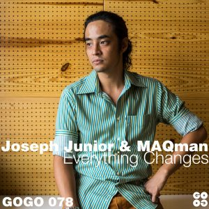 Joseph Junior & MAQman – Everything Changes