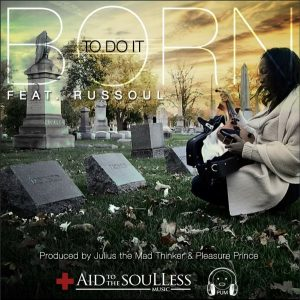 Julius The Mad Thinker, Pleasure Prince, Russoul – Born To Do It (JTMT Epic Original Mix)