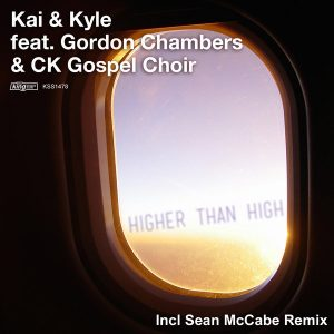 Kai & Kyle, Gordon Chambers & CK Gospel Choir- Higher Than High (Sean McCabe Remix)