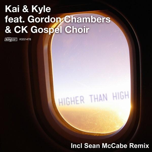 Kai & Kyle, Gordon Chambers & CK Gospel Choir- Higher Than High (Sean McCabe Remix)