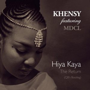 Khensy feat MdCL- Hiya Kaya The Return (QBs Bootleg)