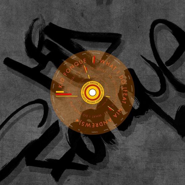 Kid Fonque feat Nia Andrews- What I Do (Original Mix)