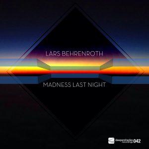 Lars Behrenroth- Madness Last Night
