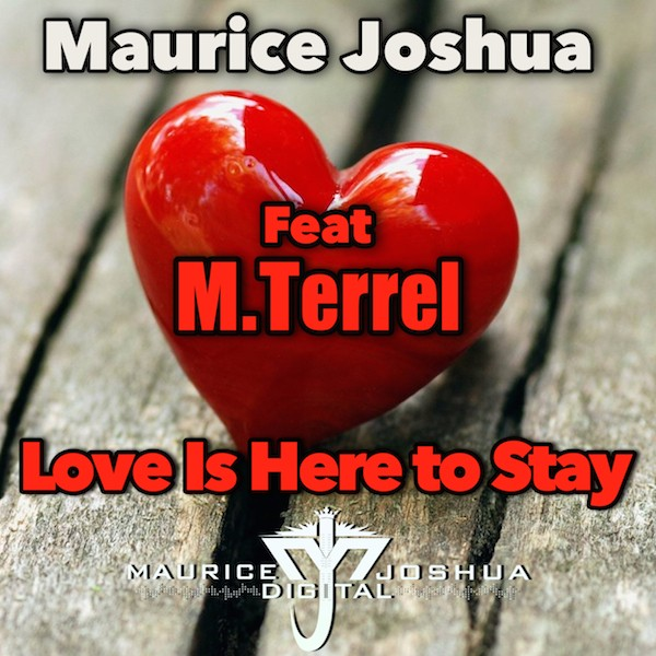 Maurice Joshua feat M.Terrel – Love Is Here To Say