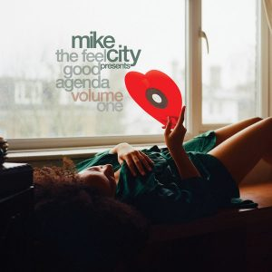 Mike City – The Feel Good Agenda Vol. 1
