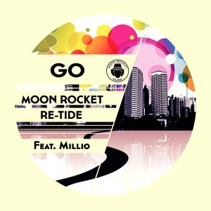 Moon Rocket & Re-Tide feat Millio – Go (Club Mix)