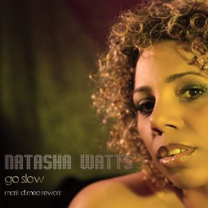 Natasha Watts- Go Slow (Mark Di Meo Reprise)