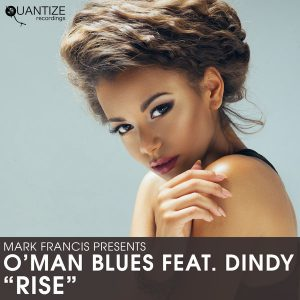 O'Man Blues feat Dindy – Rise (Mark Francis Re-Edit)