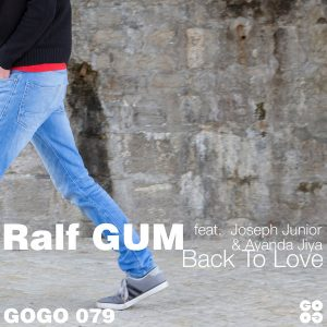 Ralf GUM feat Joseph Junior & Ayanda Jiya – Back To Love