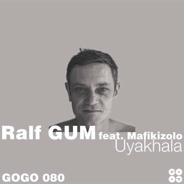 Ralf GUM feat. Mafikizolo – Uyakhala