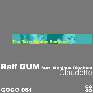 Ralf GUM feat. Monique Bingham – Claudette (The Terry Hunter Mixes)