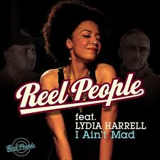 Reel People feat Lydia Harrell- I Aint Mad (Reel People Vocal Mix)